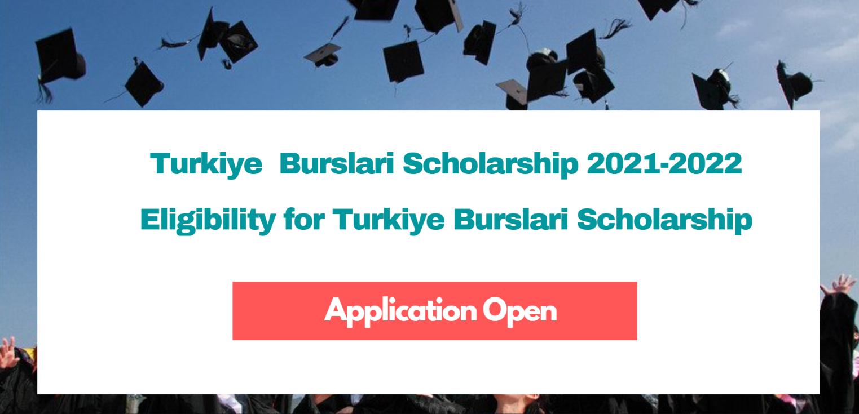 Turkiye Burslari Scholarship 2021-2022