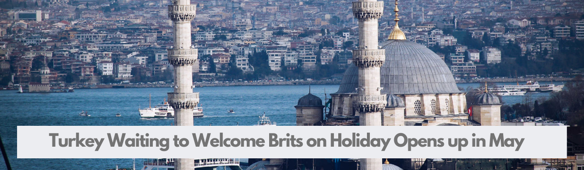 Turkey Waiting to Welcome Brits on Holiday Opens up in May